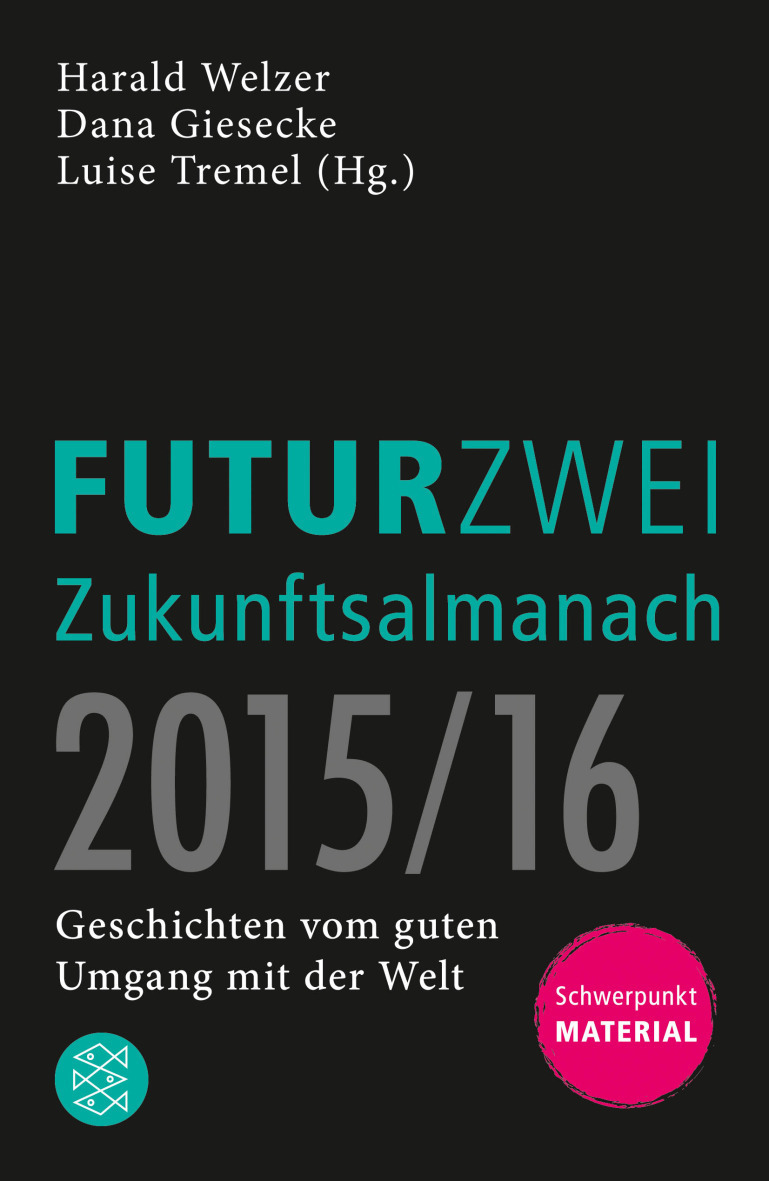 Copyright: S. Fischer Verlage, 2015. FUTURZWEI Zukunftsalmanach 2015/16. http://www.fischerverlage.de/buch/futurzwei_zukunftsalmanach_2015_16/9783596030491