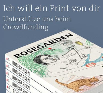 ROSEGARDEN goes Print - Unterstütz unser Crowdfunding